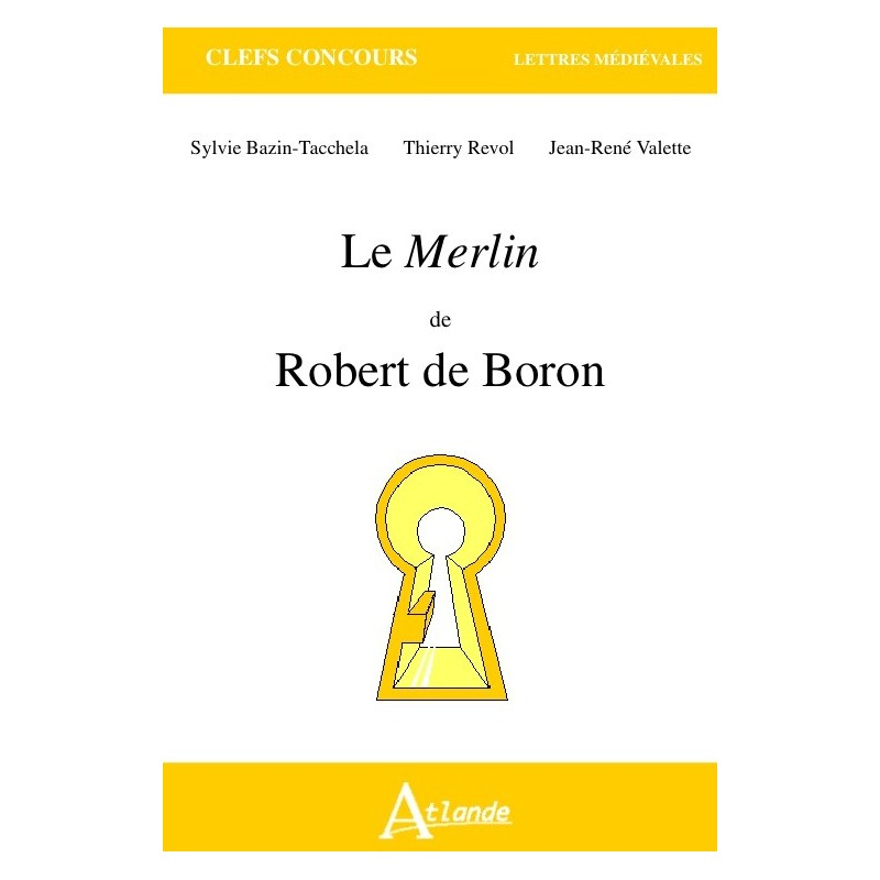 robert de borons merlin essay Robert de boron's merlin is a short prose romance, the centre of a trilogy tracing the story of the holy grail and of arthur's dominion, thus entwining the history of britain with the cosmic christian story.