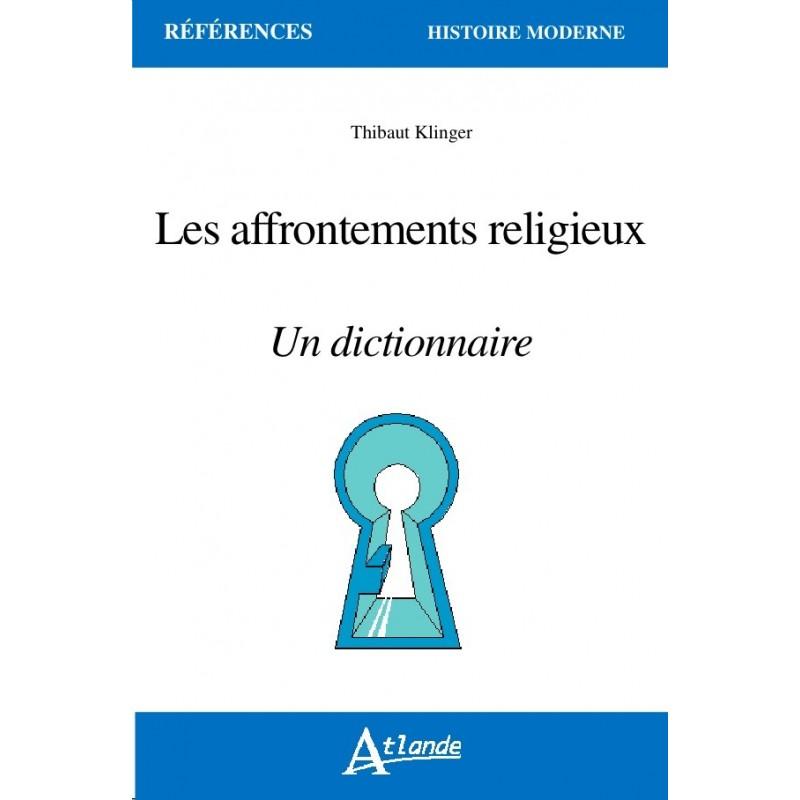 Les affrontements religieux - Un dictionnaire