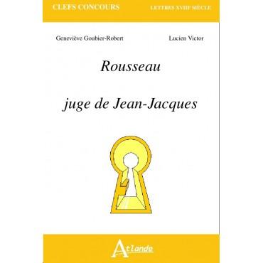Rousseau juge de Jean-Jacques