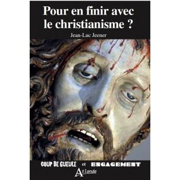 Pour en finir avec le christianisme ?