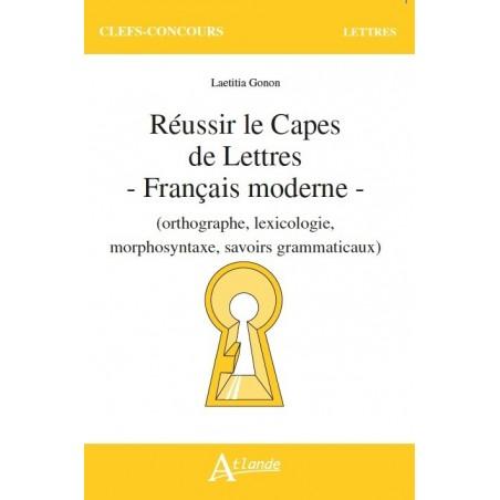 Réussir le Capes de Lettres - Français moderne