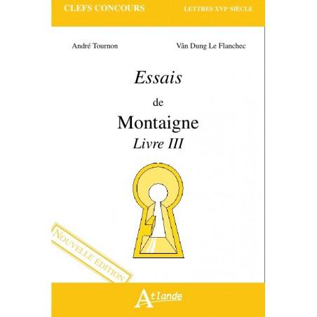 Essais de Montaigne - Livre III (nouv. éd.)