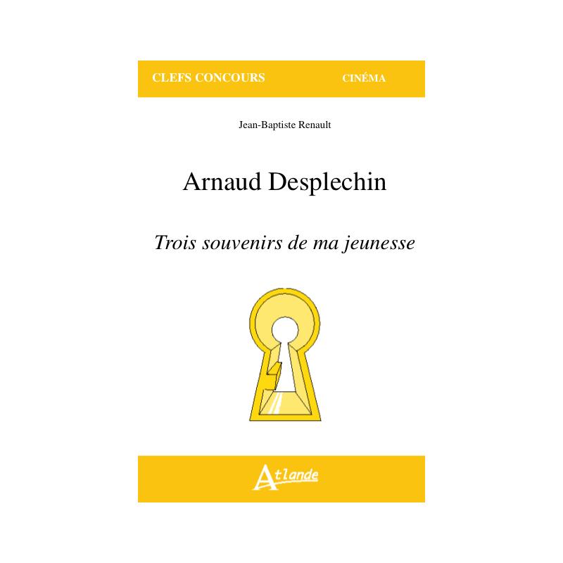Arnaud Desplechin, Trois souvenirs de ma jeunesse