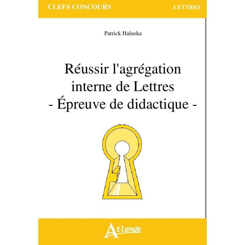 Réussir l'agrégation interne de Lettres -Epreuve de didactique