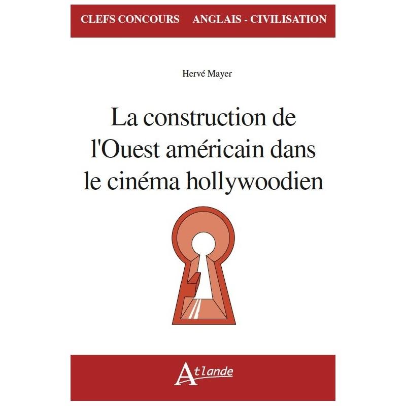 La construction de l'Ouest américain dans le cinéma hollywoodien