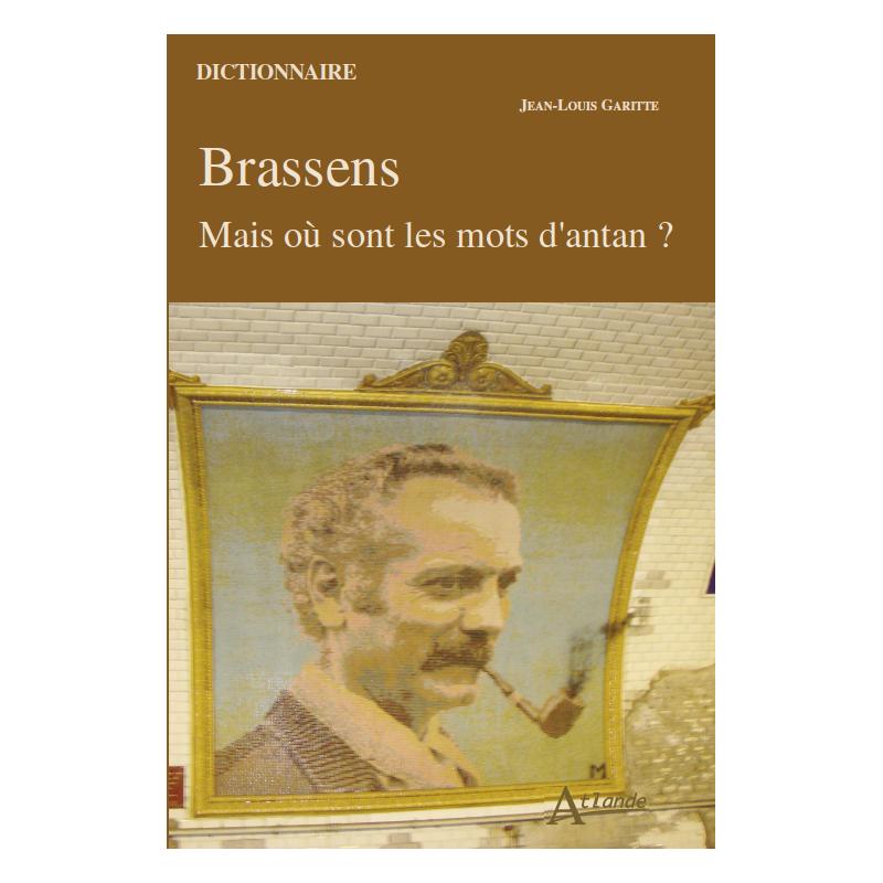 Brassens, Mais où sont les mots d'antan ?