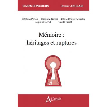 Mémoire : héritages et ruptures