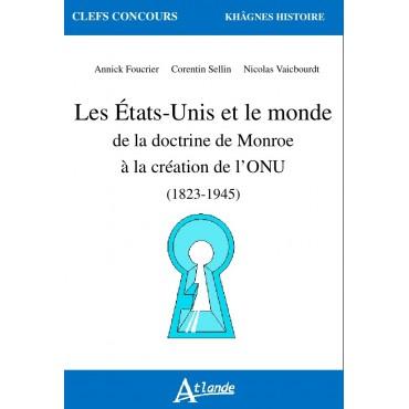 Les États-Unis et le monde de la doctrine de Monroe à la création de l'ONU (1826-1945)