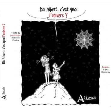 Dis Albert, c'est quoi l'univers ?