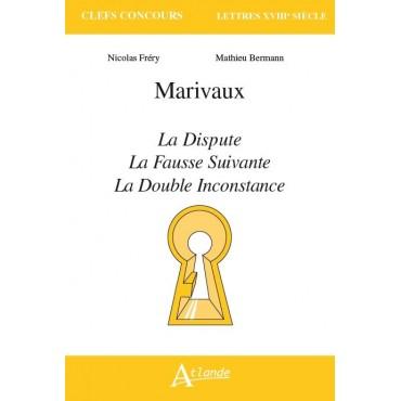 Marivaux, La Dispute, La Fausse suivante, La Double inconstance