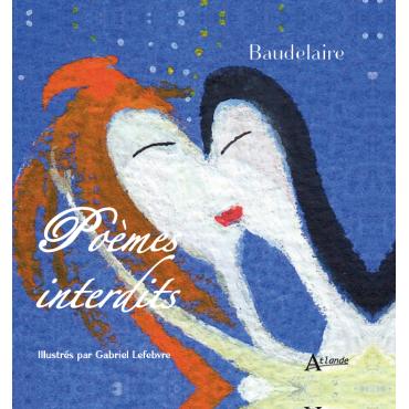 Baudelaire, Poèmes interdits