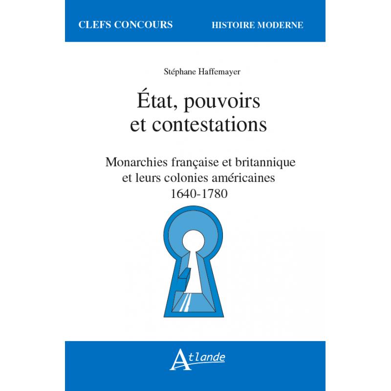 État, pouvoirs et contestations - monarchies française et britannique et leurs colonies américaines