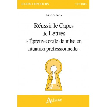 Réussir le Capes de Lettres. Epreuve orale de mise en situation professionnelle