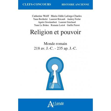Religion et pouvoir dans le monde romain 218 av. J.-C. - 235 ap. J.-C.