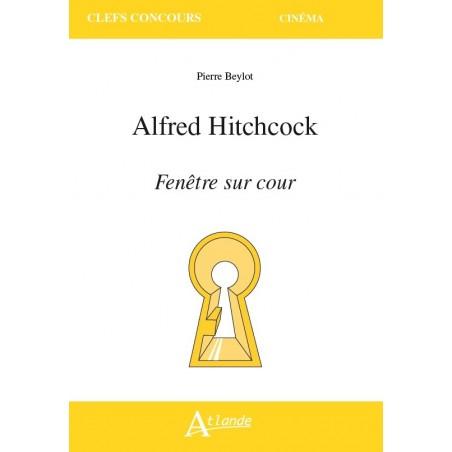 Alfred Hitchcock, Rear Window/ Fenêtre sur cour