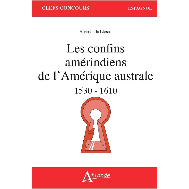 Les confins Amérindiens de l'Amérique australe - 1530-1559