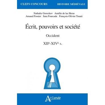 Écrits, pouvoirs et société en Occident. XIIe-XIVe siècles