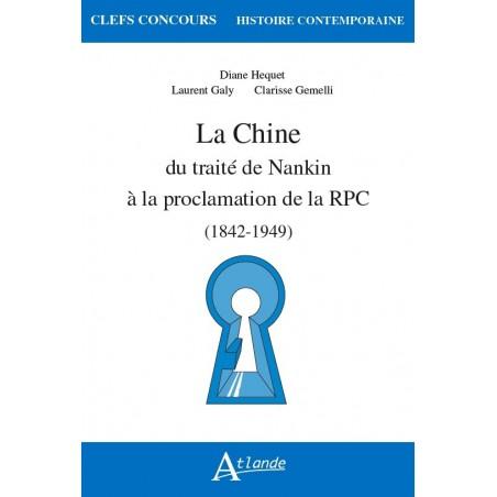 La Chine du traité de Nankin à la proclamation de la RPC (1842-1949)