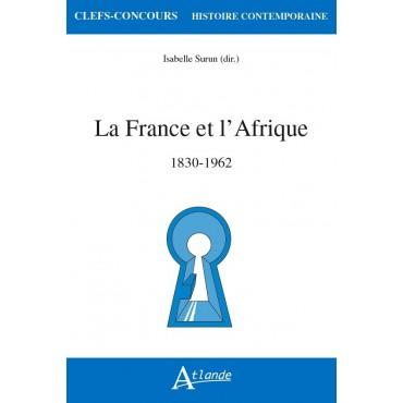 La France et l'Afrique 1830-1962