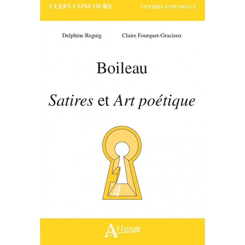 Boileau, Satires et Art poétique