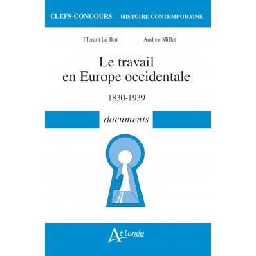 Le travail en Europe occidentale 1830-1939 - documents