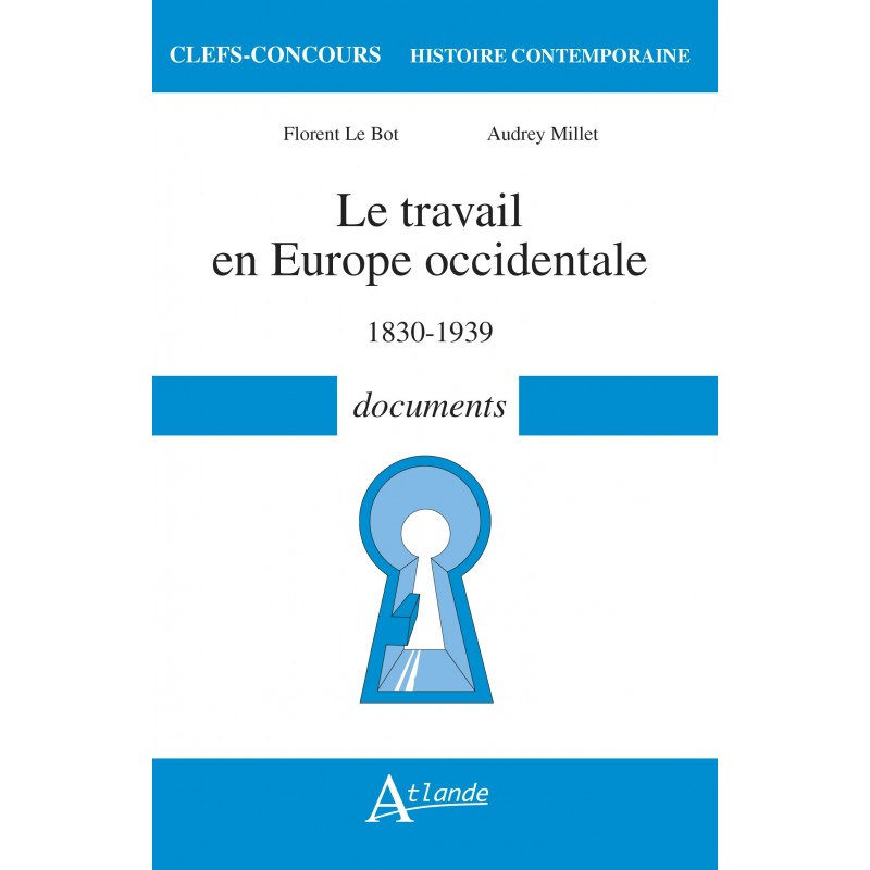 Le travail en Europe occidentale 1830-1939 - documents