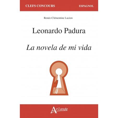 Leonardo Padura, La novela de mi vida