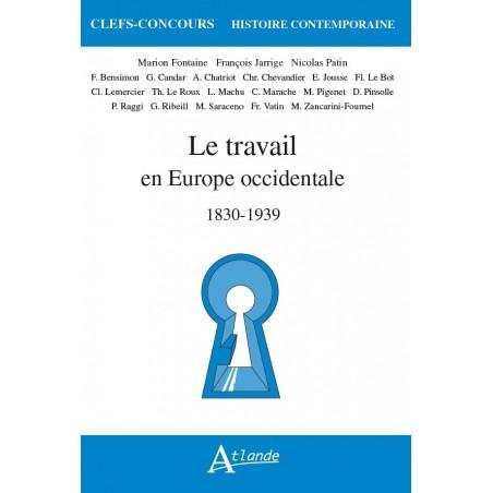 Le travail en Europe occidentale 1830-1939