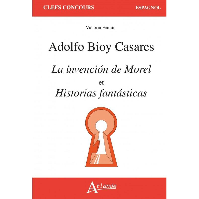 Casares, La invención de Morel et Historias fantásticas