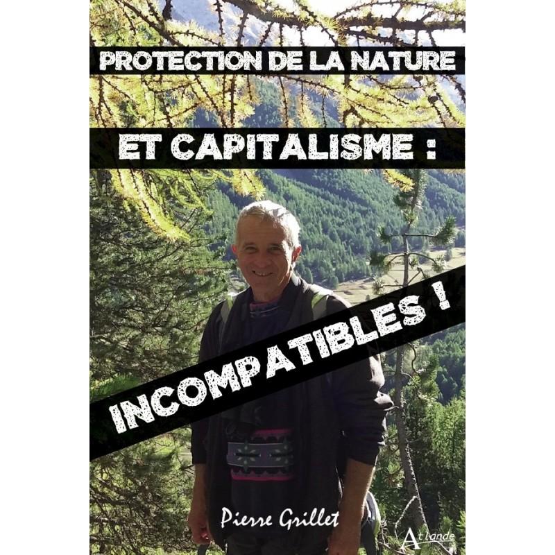 Protection de la nature et capitalisme : INCOMPATIBLES ! (à paraître)