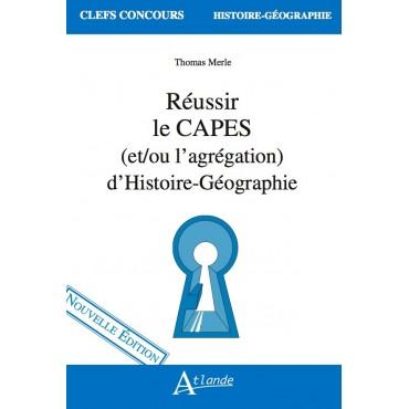 Réussir le CAPES (et/ou l'agrégation) d'Histoire-Géographie (à paraître)