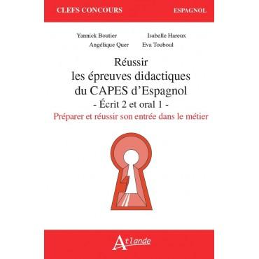 Réussir les épreuves didactiquesdu CAPES d'Espagnol (à paraître)