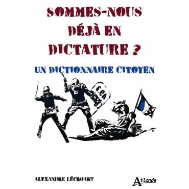 Sommes-nous déjà en dictature ?
