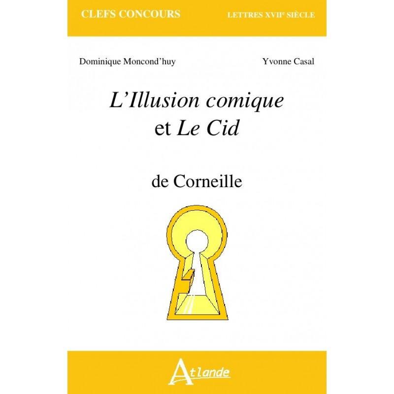 L'Illusion comique et le Cid de Corneille