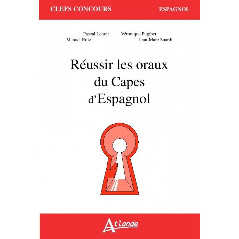 Réussir les oraux du Capes d'Espagnol