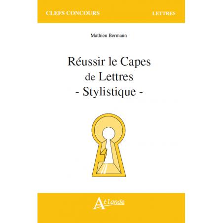 Réussir le Capes de Lettres - Stylistique