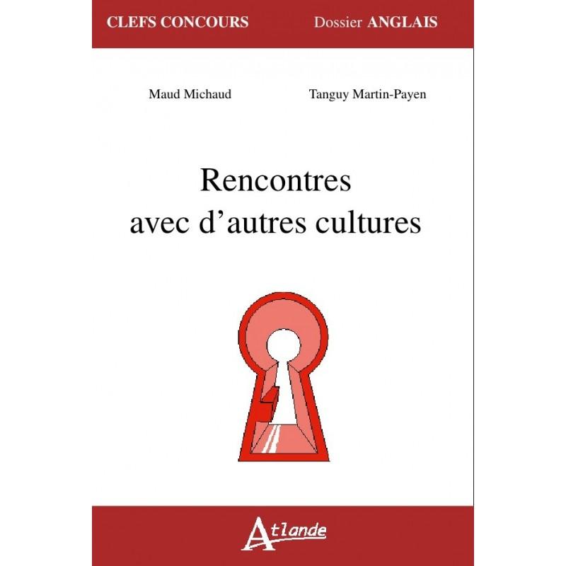 rencontres - Traduction en anglais - exemples français | Reverso Context