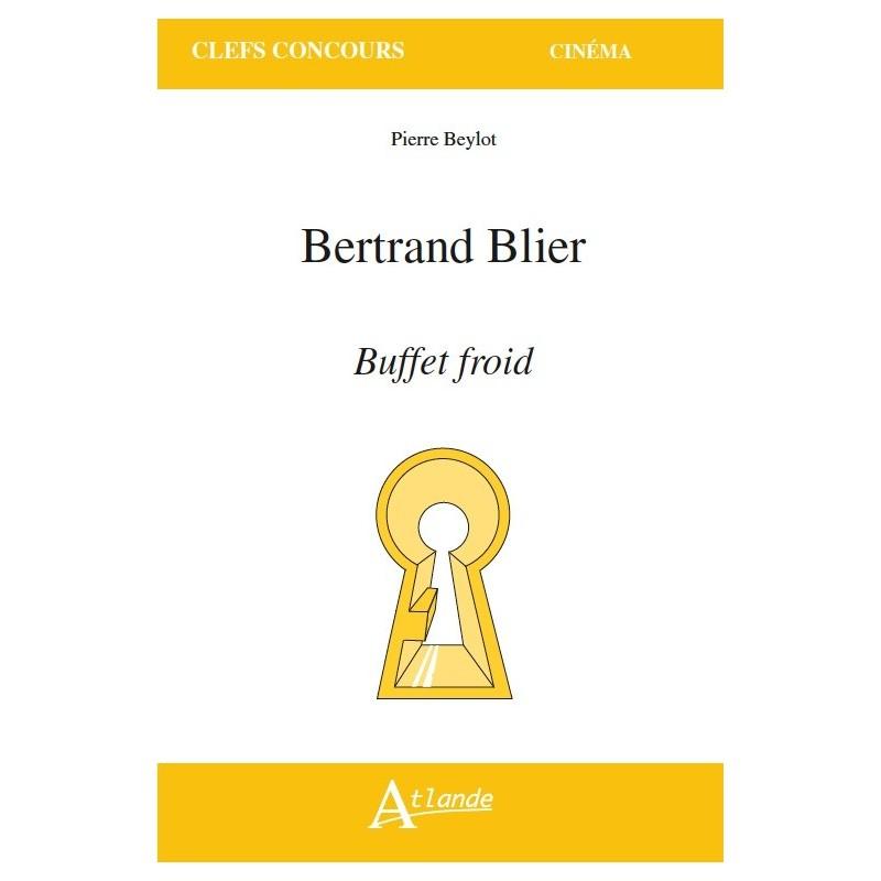 Bertrand Blier, Buffet froid