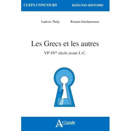 Les Grecs et les autres, VIe-IVe siècle avant J.-C.