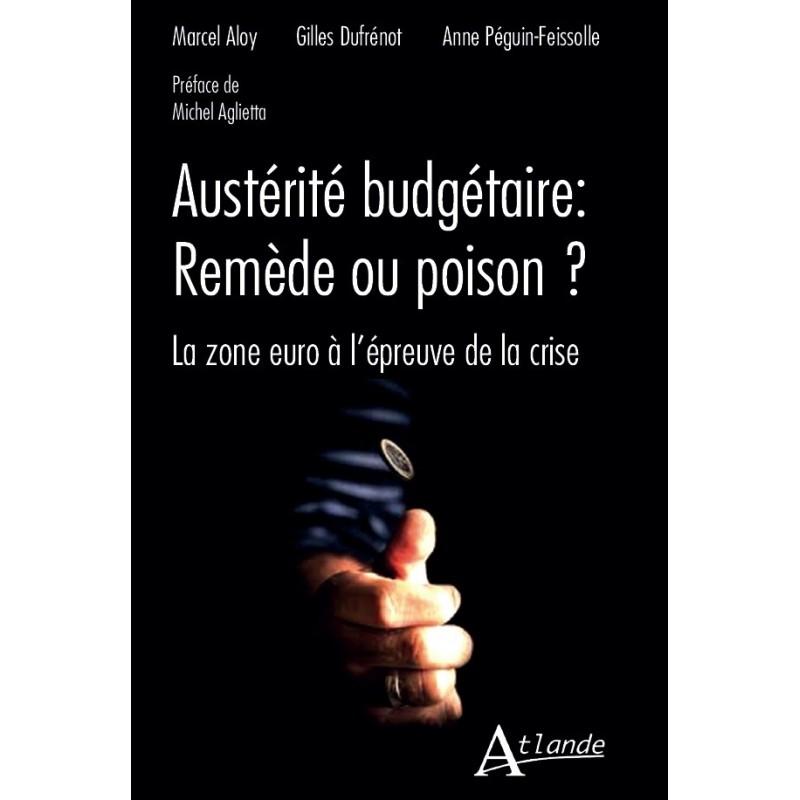 Austérité budgétaire : remède ou poison ? La zone euro à l'épreuve de la crise