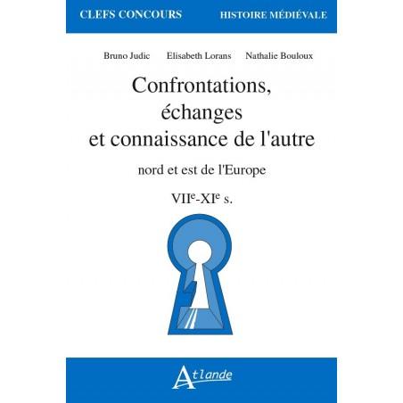 Confrontations, échanges et connaissance de l'autre - Nord et Est de l'Europe - VIIe-XIe s.