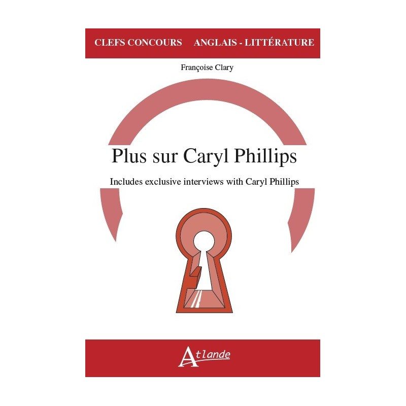 Plus sur Caryl Phillips, Includes exclusives interviews with Caryl Phillips