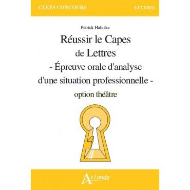 Réussir le Capes de Lettres - Epreuve orale d'analyse d'une situation professionnelle -
